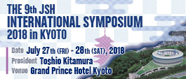The 9th JSH International Symposium 2018 in Kyoto